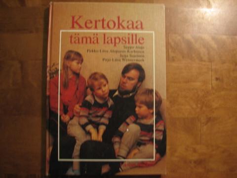 Kertokaa tämä lapsille, Seppo Alaja ym.