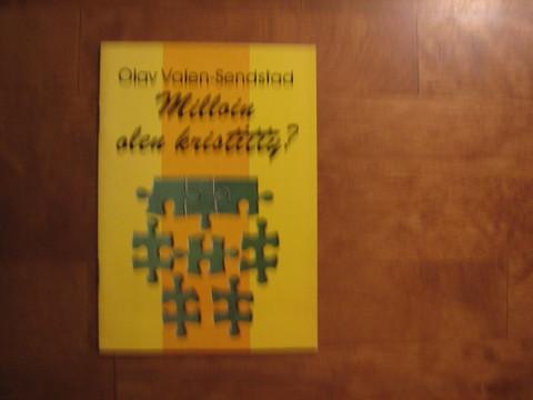 Milloin olen kristitty, Olav Valen-Sendstad