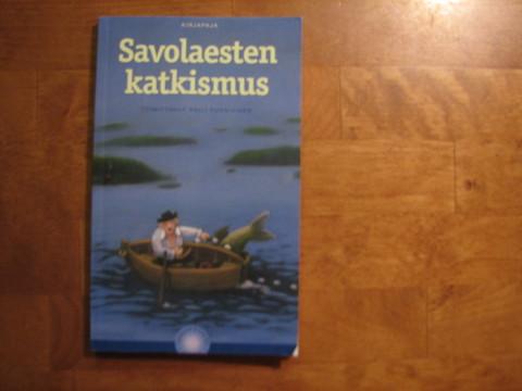 Savolaesten katkismus, Raili Pursiainen (toim.)