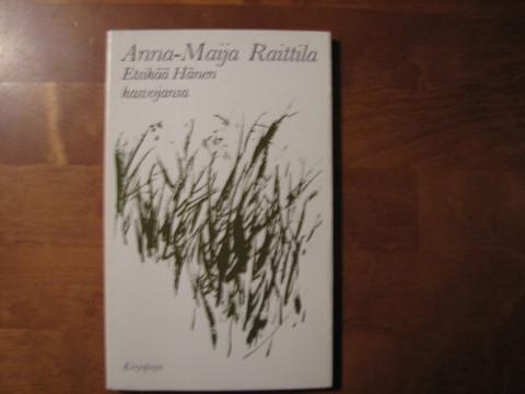 Etsikää Hänen kasvojansa, Anna-Maija Raittila