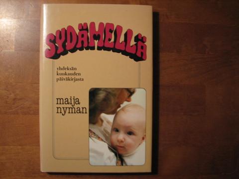 Sydämellä, yhdeksän kuukauden päiväkirjasta, Maija Nyman