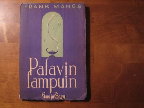 Palavin lampuin, Frank Mangs