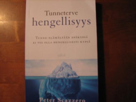 Tunneterve hengellisyys, tunne-elämältään epäkypsä ei voi olla hengellisesti kypsä, Peter Scazzero