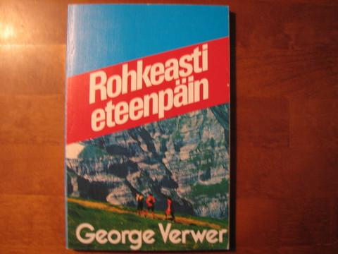 Rohkeasti eteenpäin, George Verwer