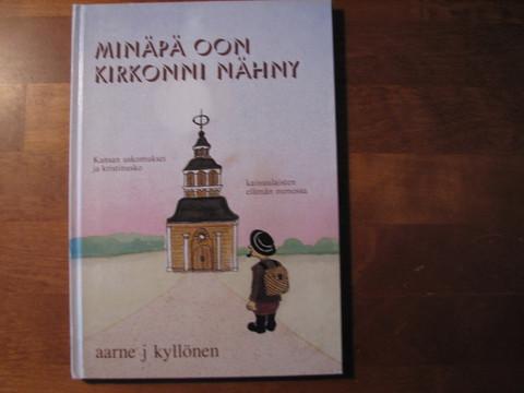 Minäpä oon kirkonnii nähny, Aarne J. Kyllönen