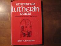 Painiskelua Lutherin kanssa, johdatusta Lutherin ajatteluun, John R. Loeschen