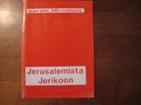 Jerusalemista Jerikoon, Sakari Pöyhönen