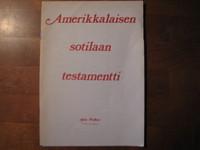 Amerikkalaisen sotilaan testamentti, laulujen tekstejä, Asko Pollari