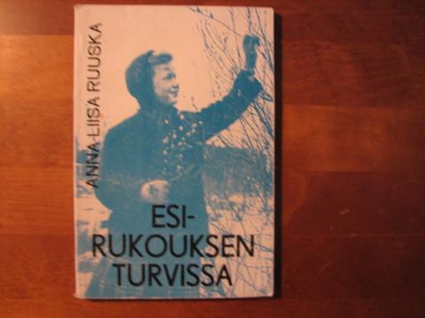 Esirukouksen turvissa, Anna-Liisa Ruuska
