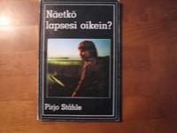 Näetkö lapsesi oikein, Pirjo Ståhle