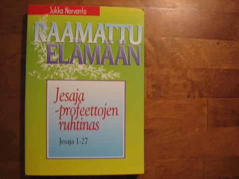 Jesaja, profeettojen kuningas, Jesaja 1-27, Jukka Norvanto