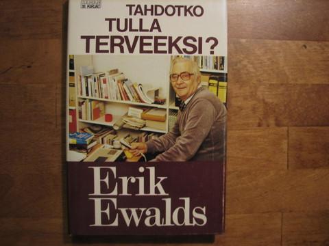 Tahdotko tulla terveeksi, Erik Ewalds