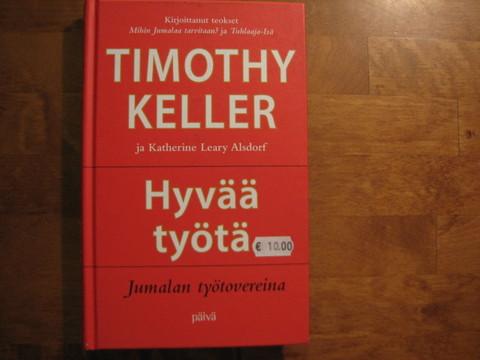 Hyvää työtä Jumalan työtovereina, Timothy Keller