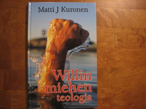 Willin miehen teologia, Matti J. Kuronen