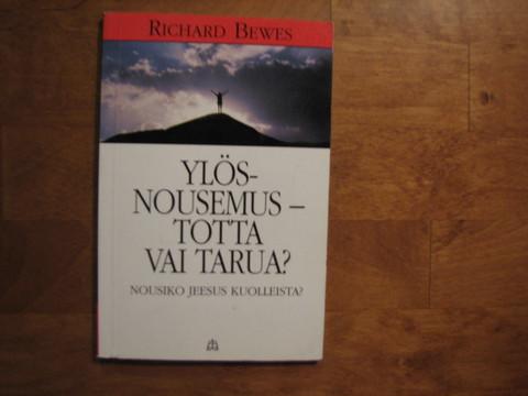 Ylösnousemus, totta vai tarua, Richard Bewes
