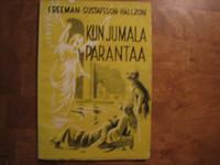 Kun Jumala parantaa, William Freeman, Harald Gustafsson, Fl. Hällzon