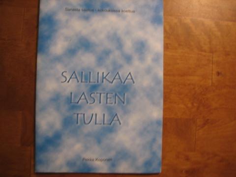 Sallikaa lasten tulla, Pekka Koponen