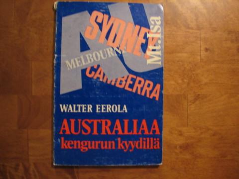 Australiaa kengurun kyydillä, Walter Eerola