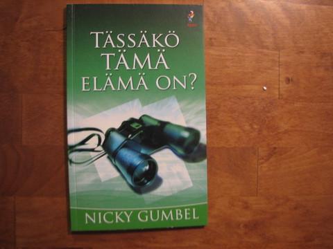 Tässäkö tämä elämä on, Nicky Gumbel