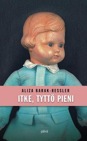 Itke tyttö pieni, Aliza Barak-Ressler