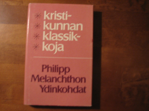 Ydinkohdat, Philipp Melanchthon