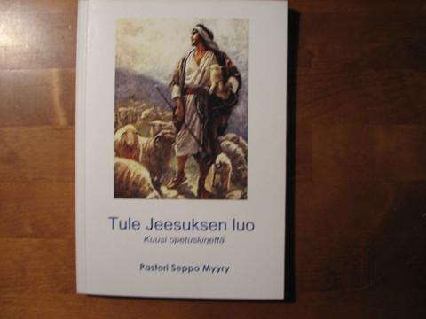 Tule Jeesuksen luo, kuusi opetuskirjettä, Seppo Myyry