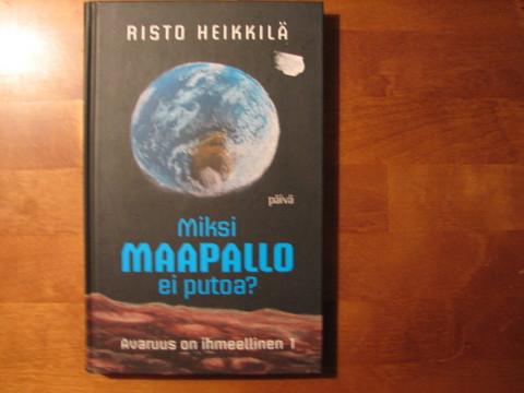 Miksi maapallo ei putoa, Risto Heikkilä