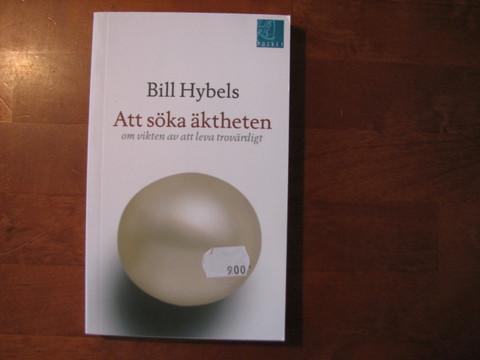 Att söka äktheten om vikten av att leva trovärdigt, Bill Hybels