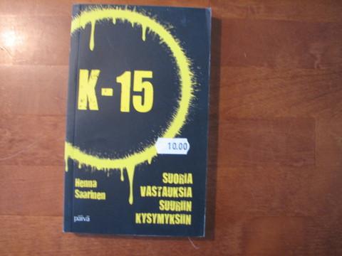 K-15, suoria vastauksia suoriin kysymyksiin, Henna Saarinen, d2