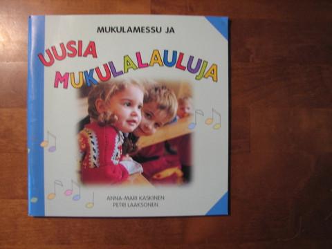 Mukulamessu ja uusia mukulalauluja, Anna-Mari Kaskinen, Petri Laaksonen, d2