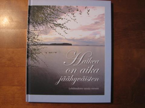 Haikea on aika jäähyväisten , lohdutuksen sanoja suruun, Katarina Yliruusi, d2