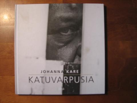 Katuvarpusia, Johanna Kare
