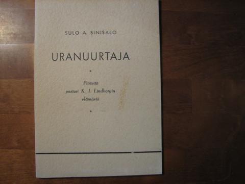 Uranuurtaja, piirteitä pastori K.J. Lindborgin elämästä, Sulo A. Sinisalo