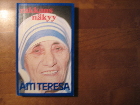 Rakkaus näkyy, Äiti Teresa
