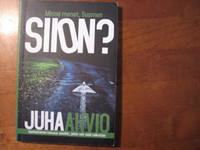 Minne menet, Suomen Siion, Juha Ahvio