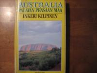 Australia, palavan pensaan maa, Inkeri Kilpinen