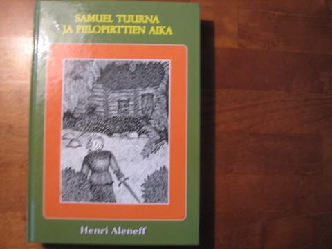 Samuel Tuurna ja piilopirttien aika, Henri Aleneff