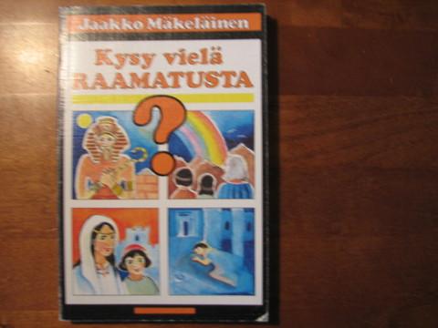 Kysy vielä Raamatusta, Jaakko Mäkeläinen