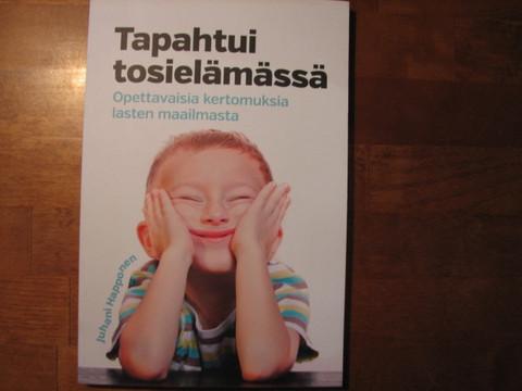 Tapahtui tosielämässä, opettavaisia tarinoita lasten maailmasta, Juhani Happonen, d2