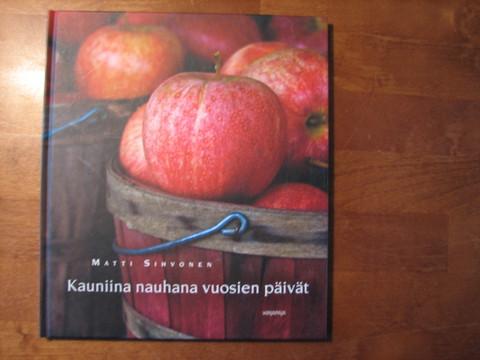 Kauniina nauhana vuosien päivät, Matti Sihvonen