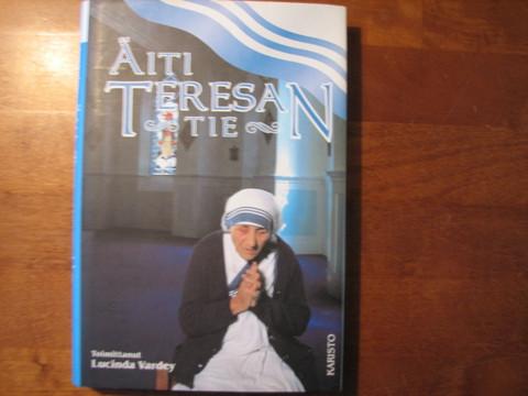 Äiti Teresan tie, Lucinda Vardey (toim.)