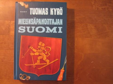 Mielensäpahoittajan Suomi, Tuomas Kyrö