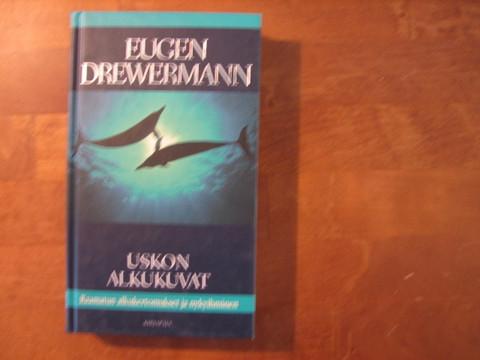 Uskon alkukuvat, Raamatun alkukertomukset ja nykyihminen, Eugen Drewermann