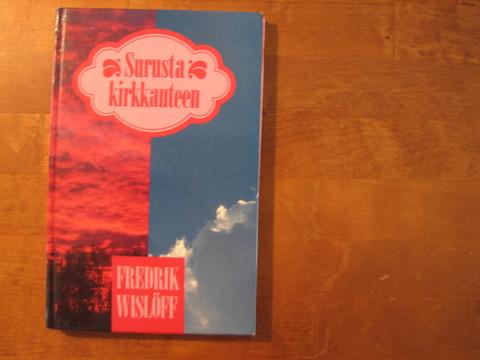 Surusta kirkkauteen, Fredrik Wislöff