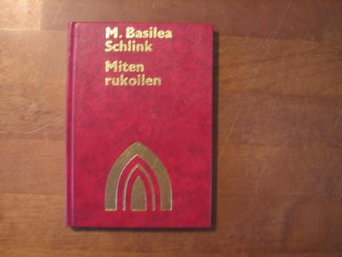 Miten rukoilen, M. Basilea Schlink