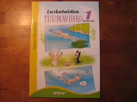 Laskutaidon tuumavihko 1, kevätosa, Risto Ilmavirta, Tuula Uus-Leponiemi
