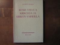 Keskustelua kirkossa ja kirkon vaiheilla, Osmo Alaja