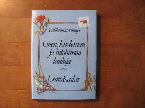 Unen, kuoleman ja intohimon lauluja, Uuno Kailas
