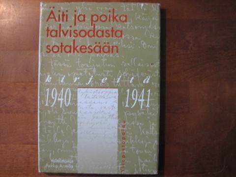 Äiti ja poika talvisodasta sotakesään, Pekka Armila (toim.)