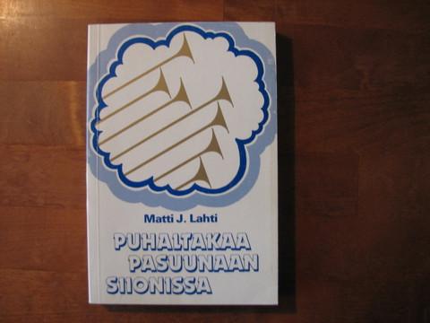 Puhaltakaa pasuunaan Siionissa, Matti J. Lahti